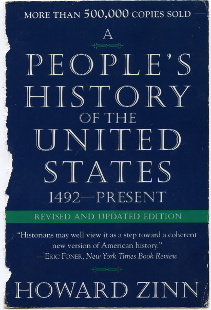 "a review of howard zinns a peoples history of the united states Howard zinn copied, pasted, and simplified his way to a people's history of the united states the rest of his scholarship wasn't much better ""howard found the."