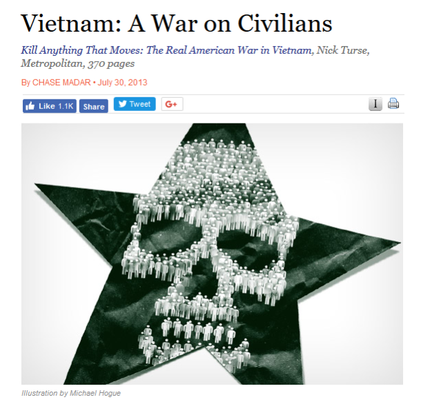 "Chase Madar in the American Conservative (7/30/13): ""The main reason we don't want to know about Vietnam is that it gave so much to not want to know about."""