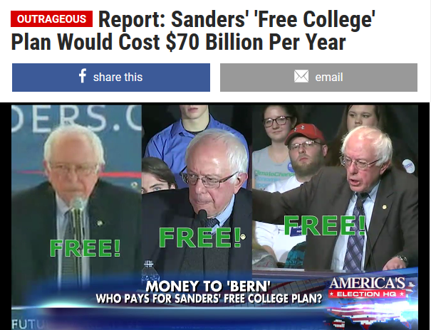 $70 billion a year seemed like a lot of money when all it would pay for was college education (Fox News Insider, 2/6/16).