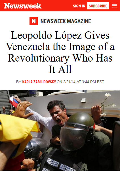 "Newsweek (2/28/14) describes Leopold Lopez, the organizer of deadly opposition protests, as ""charismatic, athletic and good-looking"" and the owner of ""impossibly adorable Labrador puppies."""