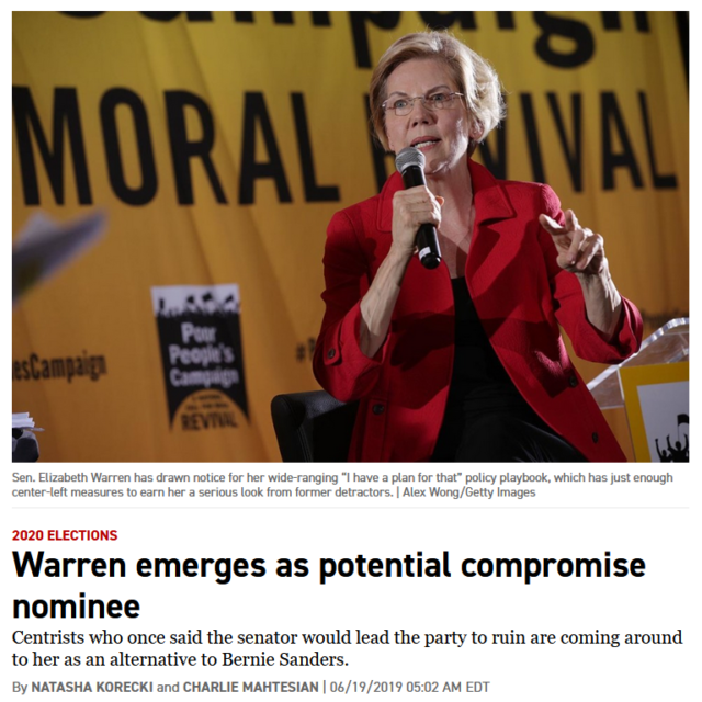 "Politico (6/19/19) reports that Warren's ""Democratic capitalist narrative"" is ""resonating with prominent moderate voices."""