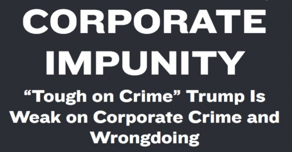 """When it comes to large corporations, the supposedly 'tough-on-crime' Trump administration is undertaking an epic retreat from law enforcement—slashing fines, declining to bring cases against corporate wrongdoers, and cutting enforcement programs,"" Public Citizen president Robert Weissman said in a statement on Wednesday. (Photo: Public Citizen)"