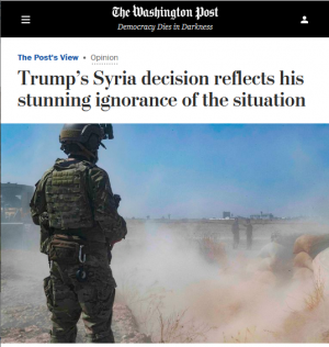 "A Washington Post editorial (10/7/19) starts from the premise that ""President Trump abruptly ordered the withdrawal of US troops from Syria""–displaying an ignorance that would be stunning if one were unfamiliar with the standards of the Post editorial page."
