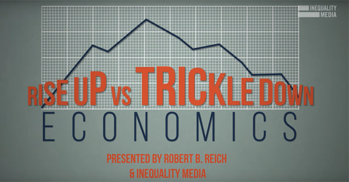 Why We Need Rise-Up Economics, Not Trickle-Down