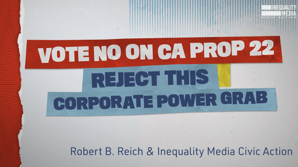 Vote NO On CA Prop 22: Reject This Corporate Power Grab